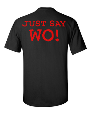 """Just Say Wo!"" T-Shirts"