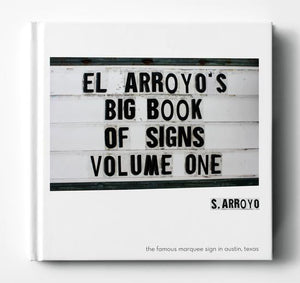El Arroyo's Big Book of Signs Vol One