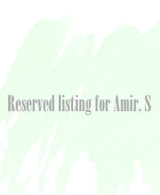 Reserved listing for Amir. S
