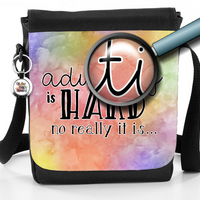 Adulting Is Hard, No Really It Is - Colourful Reporter Bag