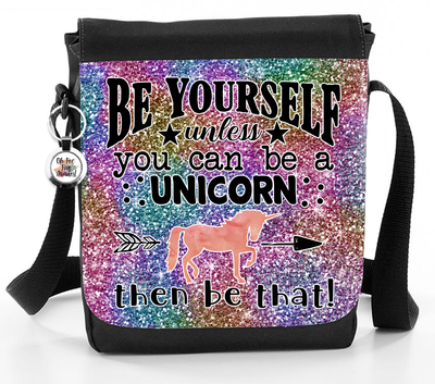 Be Yourself, Unless You Can Be A Unicorn, Then Be That (Glittery Print) - Reporter Bag