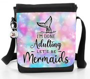 I'm Done Adulting Lets Be Mermaids - Reporter Bag