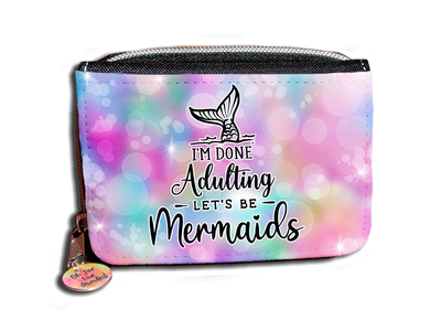 I'm Done Adulting Lets Be Mermaids - Purse