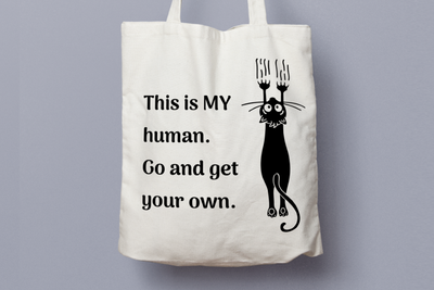 This Is MY Human. Go And Get  Your Own - Tote Bag