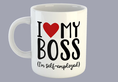 I Love My Boss (I'm Self-Employed) - Mug
