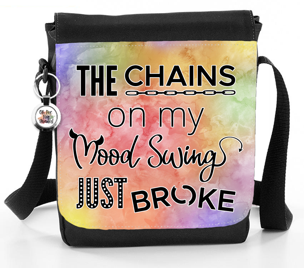 The Chains On My Mood Swing Just Broke - Reporter Bag