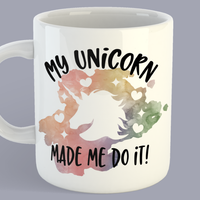 My Unicorn Made Me Do It - Mug