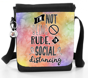 I'm Not Being Rude, I'm Social Distancing - Reporter Bag