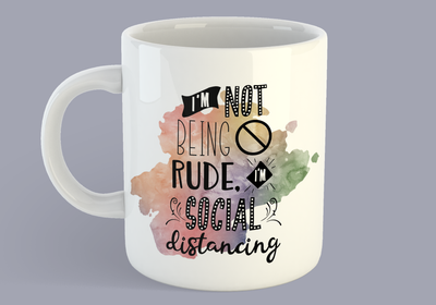 I'm Not Being Rude, I'm Social Distancing - Mug