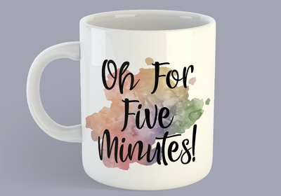 Oh For Five Minutes! - Mug