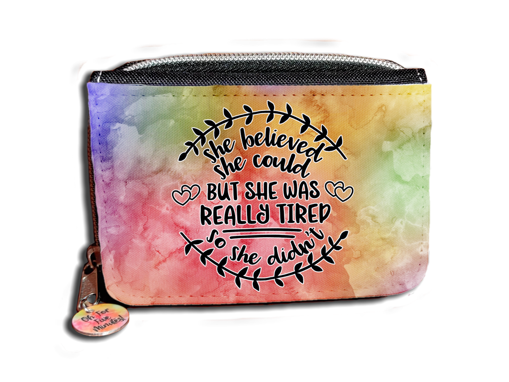 She Believed She Could But She Was Really Tired So She Didn't - Purse