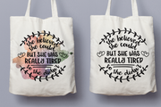 She Believed She Could But She Was Really Tired So She Didn't - Tote Bag