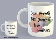 Dear Parents, Tag! You're it! Love Teachers - Mug