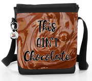This Ain't Chocolate - Reporter Bag