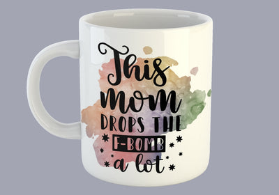 This Mom Drops The F-Bomb a Lot - Mug