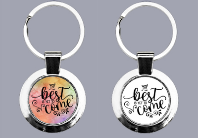 The Best Is Yet To Come - Keyring