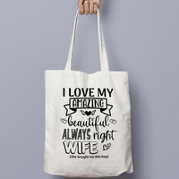 I Love My Amazing, Beautiful, Always Right Girlfriend/Wife - Tote Bag