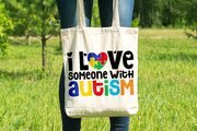 Autism Awareness - I Love Someone With Autism - Tote Bag