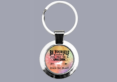 Be Yourself, Unless You Can Be A Unicorn, Then Be That - Keyring