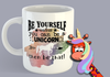 Be Yourself, Unless You Can Be A Unicorn, Then Be That - Mug