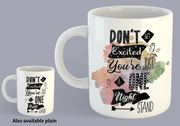 Don't Get Excited You're Just A One Night Stand - Mug