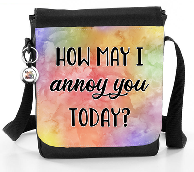 How May I Annoy You Today? - Reporter Bag