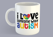 Autism Awareness - I Love Someone With Autism - Mug