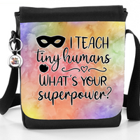I Teach Tiny Humans. What's Your Superpower? - Reporter Bag