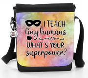 I Teach Tiny Humans. What's Your Superpower? - Bag