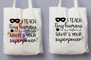I Teach Tiny Humans. What's Your Superpower? - Tote Bag