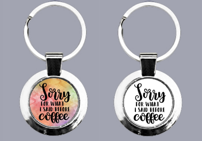 Sorry For What I Said Before Coffee - Keyring