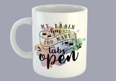 My Brain Has Too Many Tabs Open - Mug