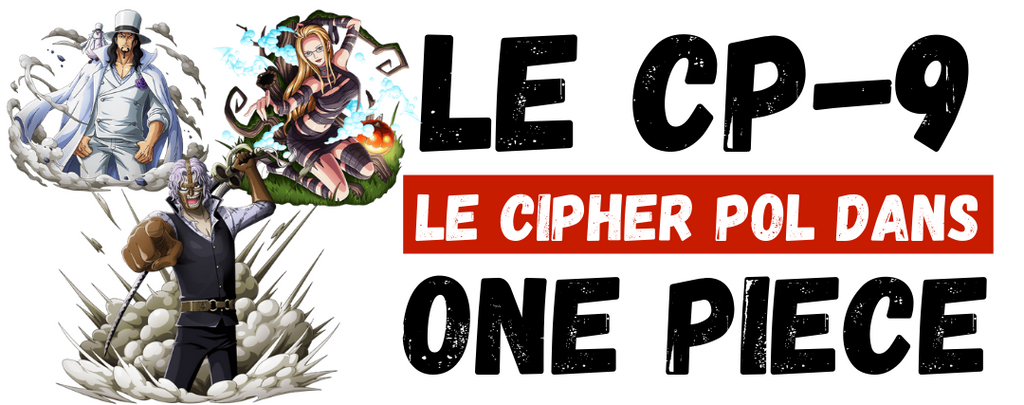 One Piece et le CP9