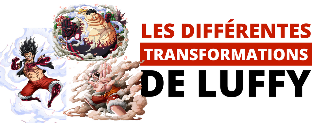 Les Transformations de Luffy