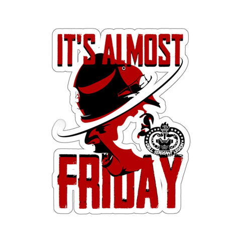 """IT'S ALMOST FRIDAY"" STICKER"