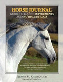 Horse Journal Guide to Equine Supplements and Nutraceuticals By Eleanor M. Kellon, V.M.D.