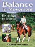 Balance in Movement: How To Achieve The Perfect Seat by Susanne Von Dietze