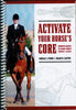 Activate your Horse's Core by Narelle C. Stubbs & Hilary M. Clayton