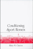 Conditioning Sport Horses by Hilary M. Clayton