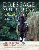 Dressage Solutions - A Rider's Guide