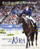 Dressage with Kyra, New Edition by Kyra Kyrklund