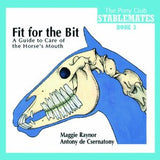 Fit for the Bit: A Guide to Care of the Horse's Mouth by Antony de Csernatony & Maggie Raynor