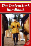 The Instructor's Handbook - A Pony Club Publication
