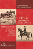 H. Dv. 12. German Cavalry Manual on the training of Horse and Rider