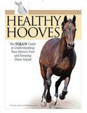 Equus Guide to Healthy Hooves by Editors of Equus Magazine