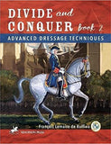 Divide and Conquer - Book 2, Advanced Dressage Techniques