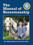 The Manual fo Horsemanship: 14th Edition by The Pony Club