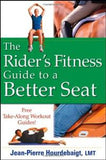 The Rider's Fitness Guide to a Better Seat by Jean-Pierre Hourdebaigt, LMT