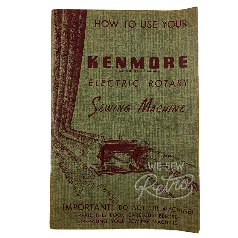 Vintage Kenmore Electric Rotary Sewing Machine Instruction Manual