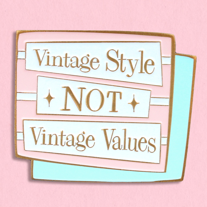 Vintage Style Not Vintage Values Pin Brooch